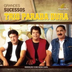 Trio Parada Dura - Grandes Sucessos