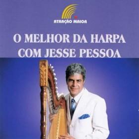 O Melhor Da Harpa Com Jesse Pessoa